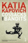 Cossacks and Bandits - Katia Kapovich