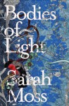 Bodies of Light - Sarah Moss