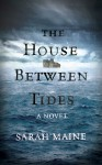 The House Between Tides - Sarah Maine