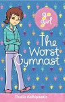 Go Girl: The Worst Gymnast - Thalia Kalkipsakis