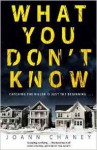 What You Don't Know: A Novel - JoAnn Chaney