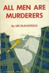 All Men Are Murderers - Charity Blackstock, Lee Blackstock