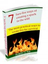 7 Sure-fire ways of creating a spark in the wild: Practical ways to create fire for survival - Rob Fox