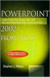 PowerPoint 2002 from A to Z: A Quick Reference of More Than 300 Microsoft PowerPoint Tasks, Terms, and Tricks - Stephen L. Nelson