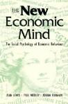 The New Economic Mind - Alan Lewis, Paul Webley, Adrian Furnham