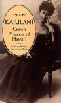 Kaiulani, Crown Princess of Hawaii - Nancy Webb, Jean Francis Webb