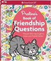 Praline's Book of Friendship Questions: The Purr-Fect Way to Get to Know Your Friends Better! - American Girl