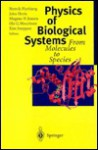 Physics of Biological Systems: From Molecules to Species - Henrik Flyvbjerg, John A. Hertz, Ole G. Mouritsen, Morgens H. Jensen