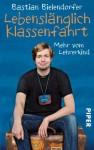 Lebenslänglich Klassenfahrt: Mehr vom Lehrerkind (German Edition) - Bastian Bielendorfer