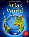 Sticker Atlas of the World - Alice Pearcey, Fiona Patchett, Tim Benton