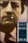 Andre Malraux: A Biography - Curtis Cate