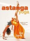 Astanga Yoga: Connect to Your Core with Power Yoga - Liz Lark