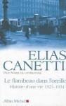 Histoire d'une vie, 1921-1931: Le flambeau dans l'oreille (Poche) - Elias Canetti, Michel-François Demet