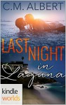 Laguna Beach: Last Night in Laguna (Kindle Worlds Novella) - C.M. Albert