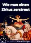 Wie man einen Zirkus zerstreut - Ruth Kornberger