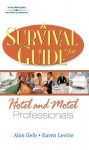 A Survival Guide for Hotel and Motel Professionals - Karen Levine, Alan Gelb