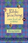 Public Teaching: One Kid at a Time - Penny Kittle
