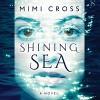 Shining Sea - Mimi Cross, Khristine Hvam, Brilliance Audio