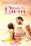 Ready to Burn - Tracey Alvarez