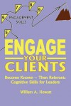Engage Your Clients - William A. Howatt