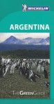 Michelin Green Guide: Argentina - Michelin Travel Publications
