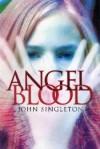 Angel Blood - John Singleton