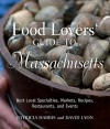 Food Lovers' Guide to Massachusetts, 2nd: Best Local Specialties, Markets, Recipes, Restaurants, and Events (Food Lovers' Series) - Patricia Harris, David Lyon