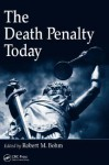 The Death Penalty Today - Robert M. Bohm
