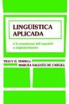 Lingustica Aplicada: a la Enseanza del Espaol a Anglohablantes - Tracy D. Terrell