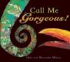 Call Me Gorgeous! - Giles Milton, Alexandra Milton