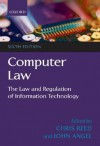 Computer Law: The Law and Regulation of Information Technology - Chris Reed