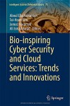 Bio-inspiring Cyber Security and Cloud Services: Trends and Innovations (Intelligent Systems Reference Library) - Aboul Ella Hassanien, Tai-Hoon Kim, Janusz Kacprzyk, Ali Ismail Awad