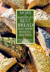 More Of America's Best Bread Machine Baking Recipes - Donna Washburn, Heather Butt