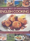 The Very Best of Traditional English Cooking: Authentic Recipes from England Made Simple - Over 60 Classic Dishes, Beautifully Illustrated, Step-By-Step with More Than 250 Photographs - Annette Yates