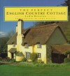 The Perfect English Country Cottage - Lydia Greeves