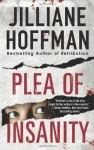 Plea of Insanity - Jilliane Hoffman