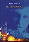 Il Disordine (I Postromantici, #2) - Carlo Mazzoni