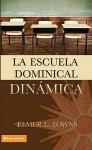 La Escuela Dominical Dinamica - Elmer L. Towns