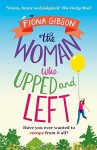 The Woman Who Upped and Left - Fiona Gibson