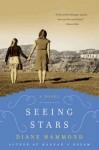 Seeing Stars: A Novel - Diane Hammond