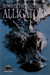 Alligators: Beneath the Blackwater (Turtleback) - Barbara Sleeper