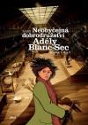 Neobyčejná dobrodružství Adély Blanc-Sec: Kniha 1, 2 a 3 - Jacques Tardi, Richard Podaný
