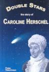 Double Stars: The Story of Caroline Herschel - Padma Venkatraman