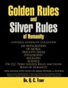Golden Rules and Silver Rules of Humanity: Universal Wisdom of Civilization - Unknown Author 69, Q. C Terry