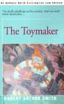 The Toymaker - Robert Arthur Smith