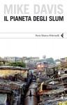 Il pianeta degli slum - Mike Davis, Bruno Amato