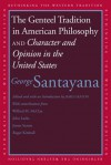 The Genteel Tradition in American Philosophy/Character & Opinion in the United States - George Santayana, Prof. James Seaton, James Seaton