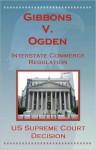 U.S. Supreme Court Decisions - Gibbons V. Ogden (Interstate Commerce) - (United States) Supreme Court