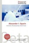 Alexander I. Oparin - Lambert M. Surhone, Mariam T. Tennoe, Susan F. Henssonow