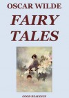 Fairy Tales (Illustrated and Annotated Edition) - Oscar Wilde, Charles Robinson